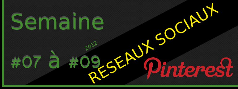 2012semaine0709 1 pinterest Semaine #07  #09 (2012)  Pinterest