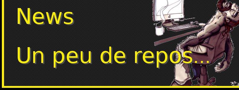 news - Un peu de repos