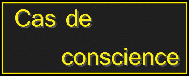 news - cas de conscience